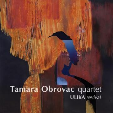 Tamara Obrovac Quartet 'Ulika Revival'