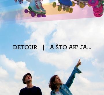 Detour 'Što ak' ja'