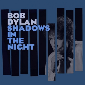 Bob Dylan 'Shadows In The Night'