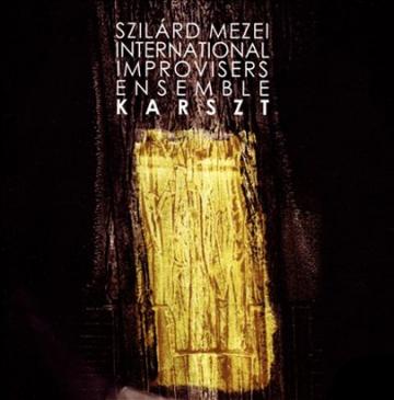 Szilard Mezei International Improvisers Ensemble 'Karszt'
