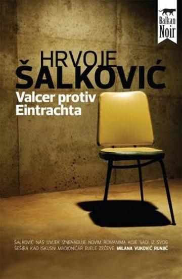 Hrvoje Šalković 'Valcer protiv Eintrachta'