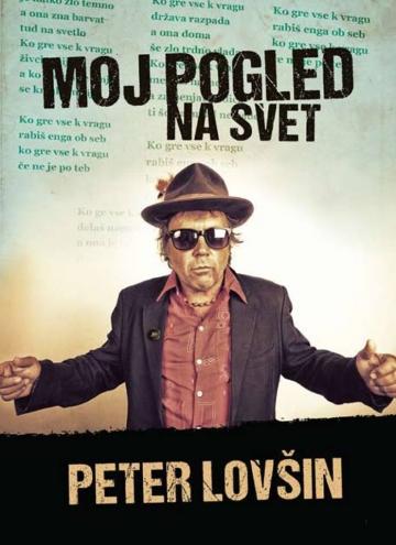 Peter Lovšin - Moj pogled na svet