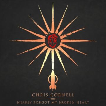 Chris Cornell 'Nearly Forgot My Broken Heart'