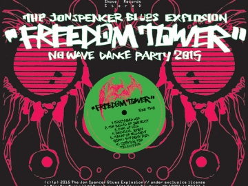 The Jon Spencer Blues Explosion 'Freedom Tower - No Wave Dance Party 2015'