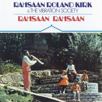 Rahsaan Roland Kirk & The Vibration Society 'Rahsaan Rahsaan'
