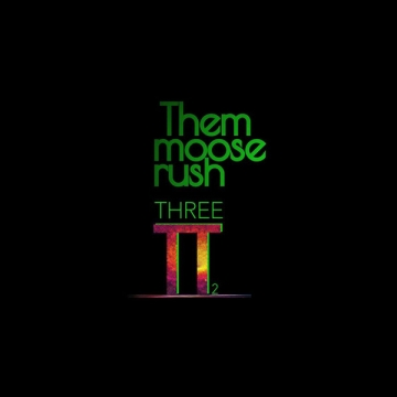 Them Moose Rush 'Three π Two'