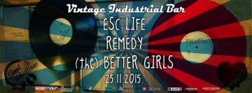 Esc Life, Remedy i (the) better Girls u Vintage Industrial Baru