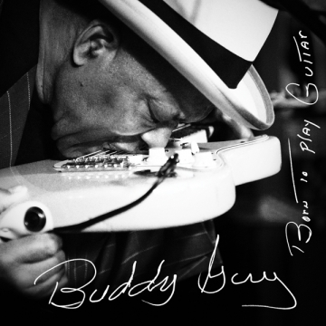 Buddy Guy 'Born To Play Guitar'