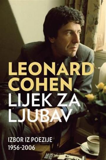 Leonard Cohen 'Lijek za ljubav (Izbor iz poezije 1956–2006)'