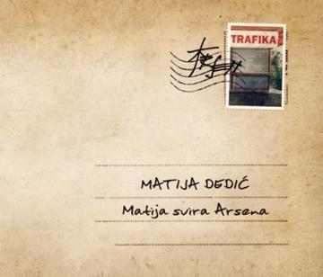 Matija Dedić 'Matija svira Arsena'