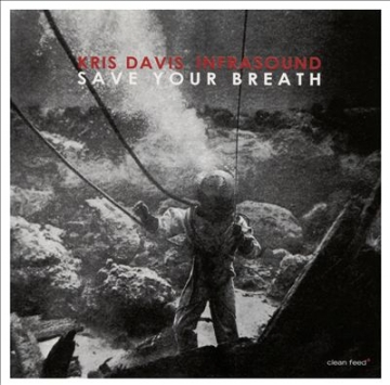 Kris Davis Infrasound 'Save Your Breath'