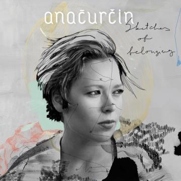 Ana Ćurčin 'Sketches Of Belonging'