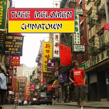 Thee Melomen 'Chinatown'