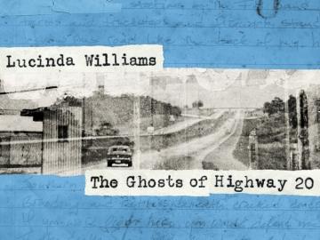 Lucinda Williams 'Ghosts of Highway 20'