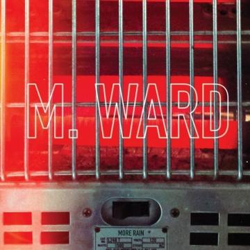 M. Ward 'More Rain'