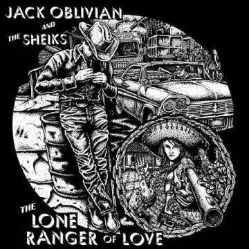 Jack Oblivian & The Sheiks 'The Lone Ranger of Love'