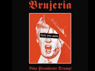 Brujeria 'Viva Presidente Trump!'