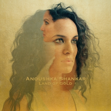 Anoushka Shankar 'Land Of Gold'