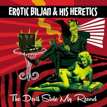 Erotic Biljan & His Heretics 'The Devil Stole My Records'