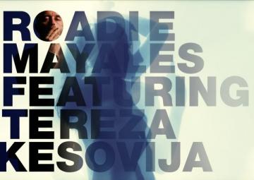 Mayales feat. Tereza Kesovija - Roadie