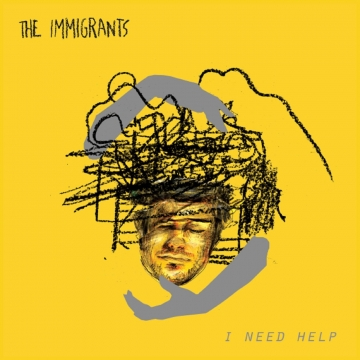 The Immigrants 'I Need Help'