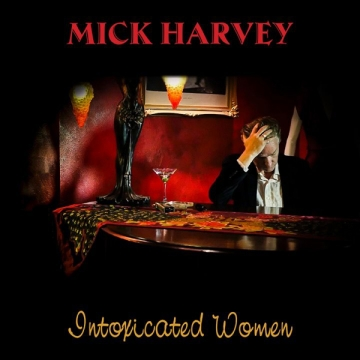 Mick Harvey 'Intoxicated Women'