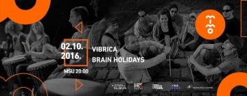 Brain Holidays i Vibrica na MIMO-u