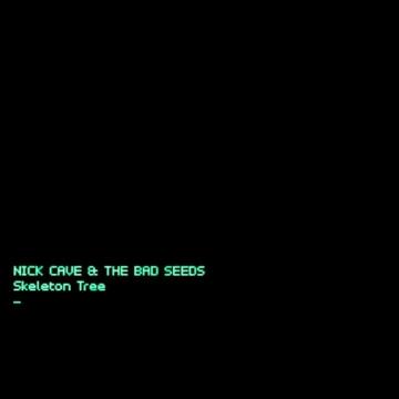 Nick Cave & The Bad Seeds 'Skeleton Tree'