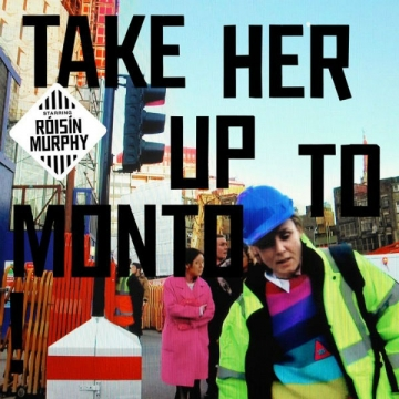 Róisín Murphy 'Take Her Up To Monto'