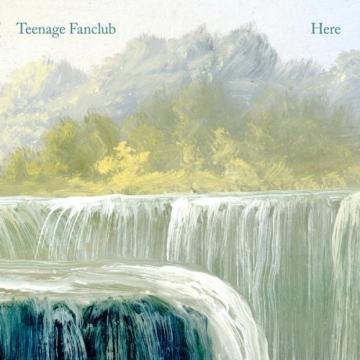 Teenage Fanclub 'Here'