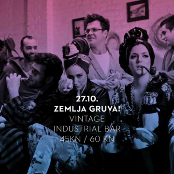 Zemlja Gruva! u Vintage Industrial Baru