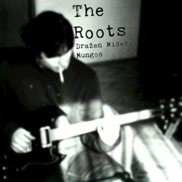 Dražen Mišerić Mungos 'The Roots'