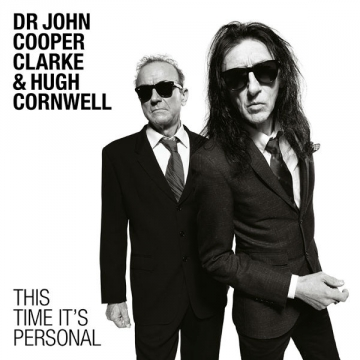 Dr John Cooper Clarke & Hugh Cornwell 'This Time It's Personal'