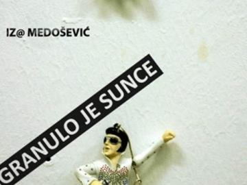 Iz@ Medošević 'Granulo je sunce'