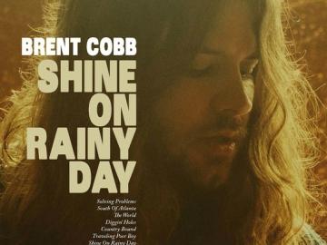 Brent Cobb 'Shine On Rainy Day'