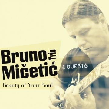 Bruno Mičetić Trio 'Beauty Of Your Soul'