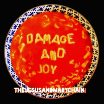 The Jesus and Mary Chain 'Damage And Joy'