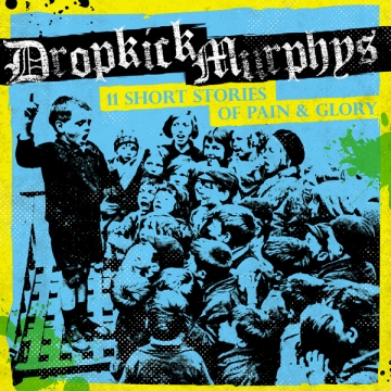 Dropkick Murphys '11 Short Stories Of Pain & Glory'