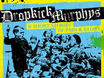 Dropkick Murphys '11 Short Stories Of Pain & Glory'
