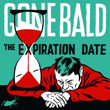 Gone Bald 'The Expiration Date'