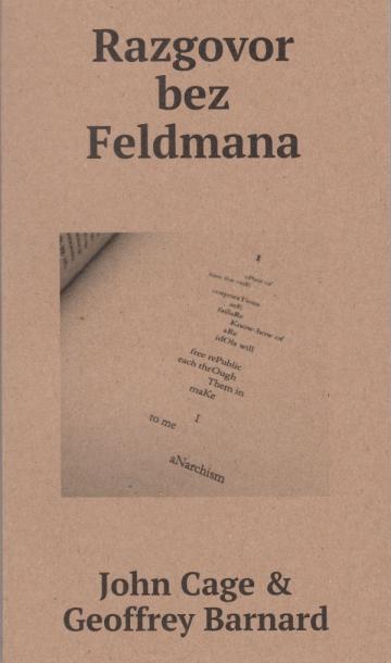 'Razgovor bez Feldmana' -  John Cage i Geoffrey Barnard