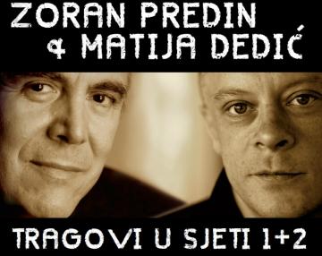 Zoran Predin i Matija Dedić