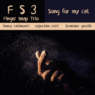 Finger Snap Trio 'Song For My Cat'