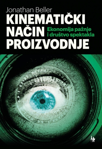 Jonathan Beller 'Kinematički način proizvodnje'