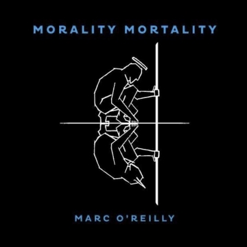 Marc O'Reilly 'Morality Mortality'