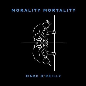 Marc O'Reilly 'Morality Mortality'