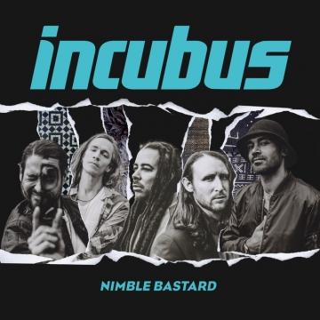 Incubus 'Nimble Bastards'