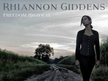 Rhiannon Giddens 'Freedom Highway'