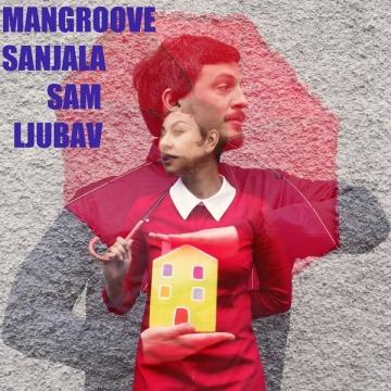 Mangroove 'Sanjala sam ljubav'