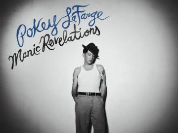 Pokey LaFarge 'Manic Revelations'